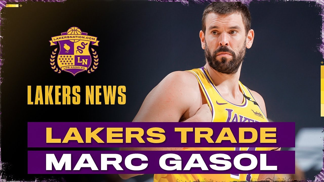 Lakers Trade Marc Gasol, Another Move On The Way